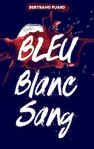 Téléchargez le livre :  La trilogie Bleu Blanc Sang - Tome 1 - Bleu