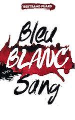 Download this eBook La trilogie Bleu Blanc Sang - Tome 2 - Blanc