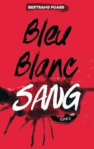 Téléchargez le livre :  La trilogie Bleu Blanc Sang - Tome 3 - Sang