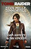 Télécharger le livre :  Tomb Raider - Les Dix Mille Immortels