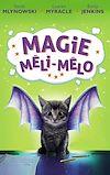 Télécharger le livre :  Magie Méli-Mélo - Tome 1
