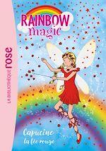 Téléchargez le livre :  Rainbow Magic 01 - Capucine, la fée rouge