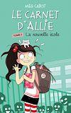 Le Carnet d'Allie 2 - La nouvelle école