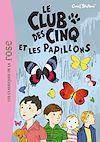 Télécharger le livre : Le Club des Cinq 17 - Le Club des Cinq et les papillons