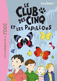 Téléchargez le livre :  Le Club des Cinq 17 - Le Club des Cinq et les papillons