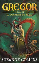 Download this eBook Gregor 2 - La Prophétie du Fléau