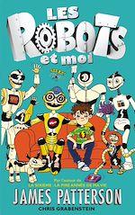 Téléchargez le livre :  Les robots et moi - Tome 1