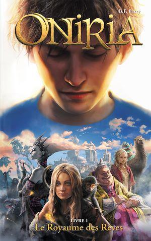 Oniria 1 - Le Royaume des rêves, co-édition Hachette/Hildegarde | Parry, B. F.. Auteur