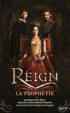 Reign - Tome 1 - La Prophétie | Blake, Lily