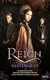 Reign - Tome 2 - Hystériques | Blake, Lily