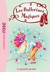 Télécharger le livre : Les Ballerines magiques 24 - La Grande Parade