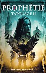 Télécharger cet ebook : Tatouage - Tome 2 - Prophétie