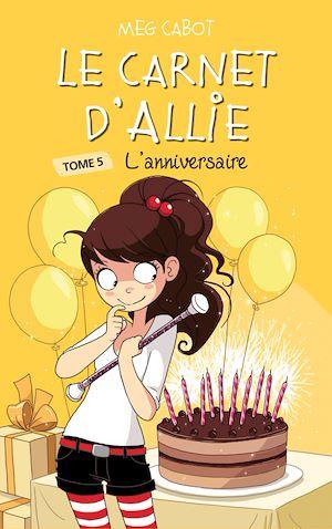 Le carnet d'Allie - L'anniversaire | Cabot, Meg