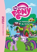 Télécharger cet ebook : My Little Pony 08 - La messagère du futur