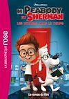 Télécharger le livre : M. Peabody & Sherman, Les voyages dans le temps - Le roman du film