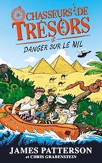 Téléchargez le livre :  Chasseurs de Trésors - Tome 2 - Danger sur le Nil
