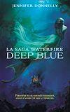 Télécharger le livre :  La saga Waterfire - Deep Blue