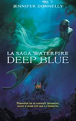 Télécharger cet ebook : La saga Waterfire - Deep Blue