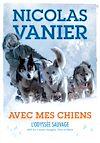 Télécharger le livre :  Avec mes chiens - L'Odyssée sauvage