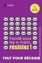 Download this eBook Inondé sous les e-mails, résistez !