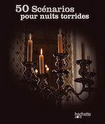 Téléchargez le livre :  50 scénarios pour nuits torrides
