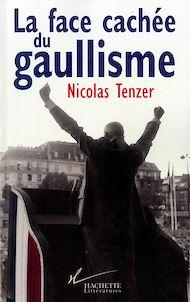 Téléchargez le livre :  La Face cachée du gaullisme