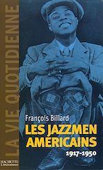 Télécharger cet ebook : La vie quotidienne des jazzmen 1917-1950