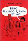Télécharger le livre :  Ségo, François, papa et moi
