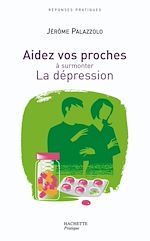 Download this eBook AIDEZ VOS PROCHES A SURMONTER LA DEPRESSION
