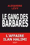 Télécharger le livre :  Le gang des barbares