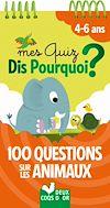 Download this eBook Mes quiz Dis Pourquoi ? 100 questions sur les animaux