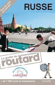Téléchargez le livre :  Russe le guide de conversation Routard