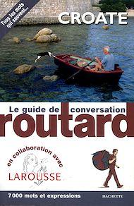 Téléchargez le livre :  Croate le guide de conversation Routard