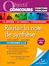 Télécharger le livre :  Objectif Concours - Réussir la note de synthèse - Catégories A et B