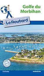 Téléchargez le livre :  Guide du Routard Golfe du Morbihan