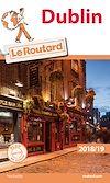 Télécharger le livre :  Guide du Routard Dublin 2018/19