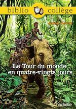 Téléchargez le livre :  Bibliocollège - Le tour du monde en 80 jours - n° 73