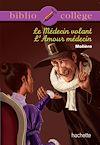 Télécharger le livre :  Bibliocollège - Le médecin volant - L'amour médecin - n° 76