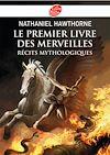 Télécharger le livre :  Le premier livre des merveilles - Récits mythologiques - Texte intégral