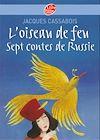 Télécharger le livre :  L'oiseau de feu - Sept contes de Russie