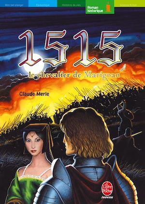 1515, le chevalier de Marignan | MERLE, Claude. Auteur