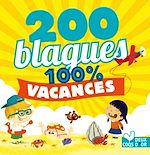 Téléchargez le livre :  200 blagues pour rire - 100% Vacances