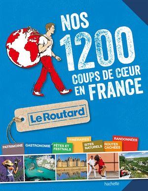 Nos 1.200 coups de coeur en France
