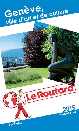 Guide du Routard Genève, VILLE D'ART ET DE CULTURE
