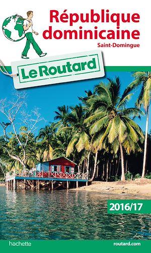 Guide du Routard Rép. dominicaine 2016/17, SAINT-DOMINGUE