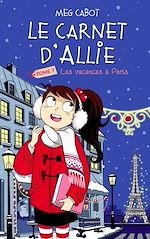Download this eBook Le carnet d'Allie - Les Vacances à Paris