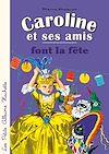 Télécharger le livre :  Caroline et ses amis font la fête