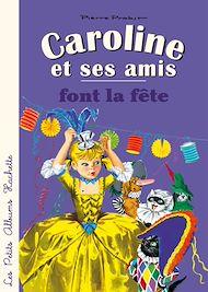 Téléchargez le livre :  Caroline et ses amis font la fête