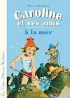 Télécharger le livre :  Caroline et ses amis à la mer