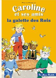 Téléchargez le livre :  Caroline et ses amis - La galette des rois